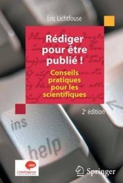 Lichtfouse, Éric - Rédiger pour être publié !, ebook