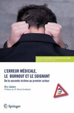 Galam, Éric - L'erreur médicale, le burnout et le soignant, ebook