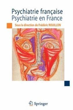 Rouillon, Frédéric - Psychiatrie française / Psychiatrie en France, ebook