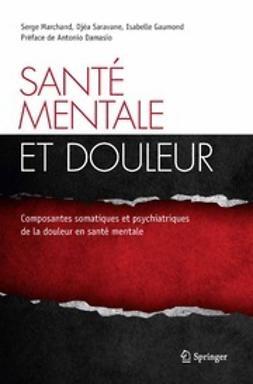 Marchand, Serge - Santé mentale et douleur, e-kirja