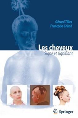 Tilles, Gérard - Les cheveux Signe et signifiant, ebook