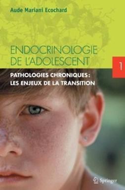 Ecochard, Aude Mariani - Endocrinologie de l'adolescent, ebook