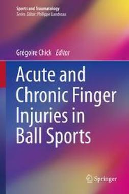 Chick, Grégoire - Acute and Chronic Finger Injuries in Ball Sports, ebook