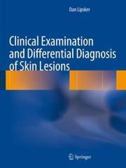 Lipsker, Dan - Clinical Examination and Differential Diagnosis of Skin Lesions, e-bok