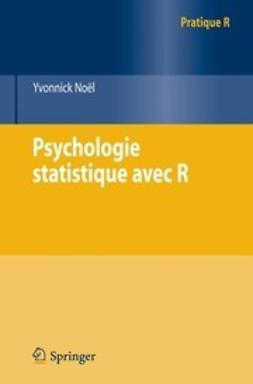 Noël, Yvonnick - Psychologie statistique avec R, ebook
