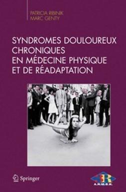 Ribinik, Patricia - Syndromes douloureux chroniques en médecine physique et de réadaptation, ebook