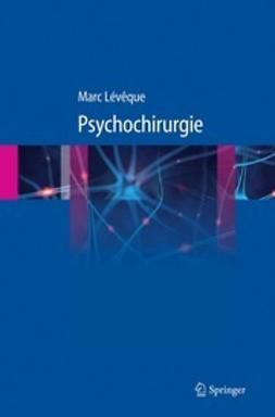 Lévêque, Marc - Psychochirurgie, ebook