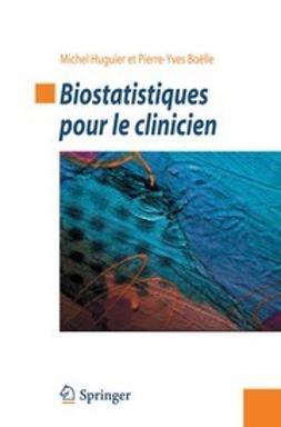 Huguier, Michel - Biostatistiques pour le clinicien, ebook