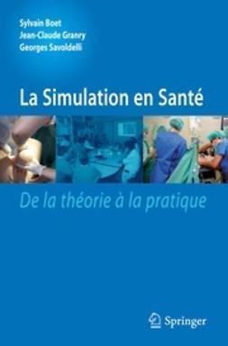 Boet, Sylvain - La simulation en santé De la théorie à la pratique, ebook