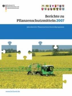 - Berichte zu Pflanzenschutzmitteln 2007, ebook