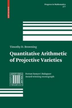 Browning, Timothy D. - Quantitative Arithmetic of Projective Varieties, ebook