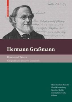 Petsche, Hans-Joachim - Hermann Graßmann Roots and Traces, e-kirja