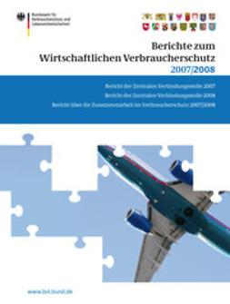 Brandt, Peter - Berichte zum Wirtschaftlichen Verbraucherschutz 2007 und 2008, ebook