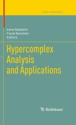 Sabadini, Irene - Hypercomplex Analysis and Applications, ebook