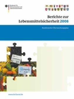 Brandt, Peter - Berichte zur Lebensmittelsicherheit 2008, e-kirja