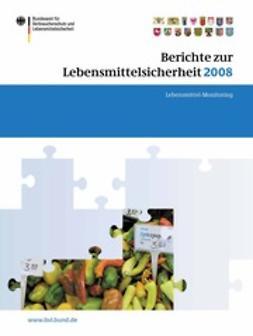 - Berichte zur Lebensmittelsicherheit 2008, ebook