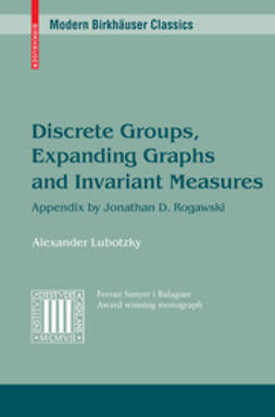 Lubotzky, Alexander - Discrete Groups, Expanding Graphs and Invariant Measures, ebook