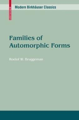 Bruggeman, Roelof W. - Families of Automorphic Forms, ebook