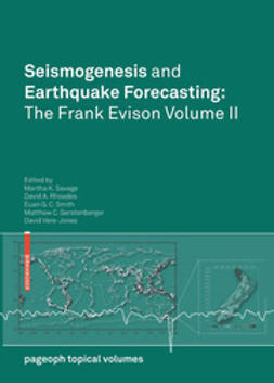 Savage, Martha K. - Seismogenesis and Earthquake Forecasting: The Frank Evison Volume II, ebook