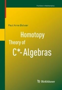 Østvær, Paul Arne - Homotopy Theory of C*-Algebras, ebook