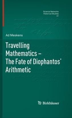 Meskens, Ad - Travelling Mathematics - The Fate of Diophantos' Arithmetic, ebook