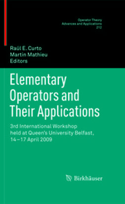 Curto, Raúl E. - Elementary Operators and Their Applications, ebook