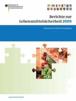 Brandt, Peter - Berichte zur Lebensmittelsicherheit 2009, e-kirja