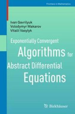 Gavrilyuk, Ivan - Exponentially Convergent Algorithms for Abstract Differential Equations, ebook