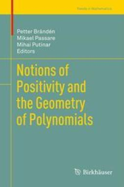 Brändén, Petter - Notions of Positivity and the Geometry of Polynomials, ebook