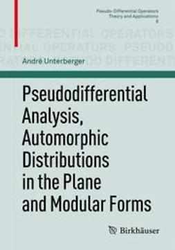 Pseudodifferential Analysis, Automorphic Distributions in the Plane and Modular Forms