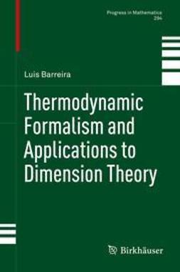Barreira, Luis - Thermodynamic Formalism and Applications to Dimension Theory, ebook