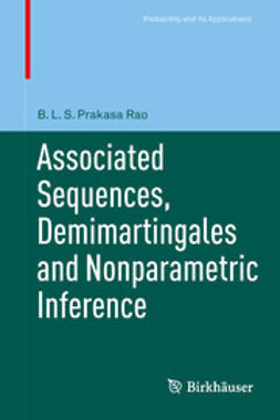 Rao, B.L.S. Prakasa - Associated Sequences, Demimartingales and Nonparametric Inference, ebook