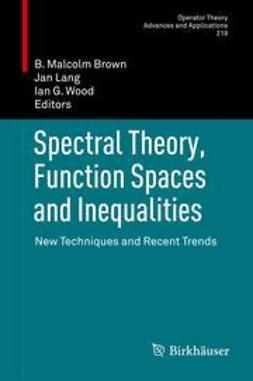 Brown, B. Malcolm - Spectral Theory, Function Spaces and Inequalities, ebook