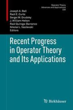 Ball, Joseph A. - Recent Progress in Operator Theory and Its Applications, e-bok