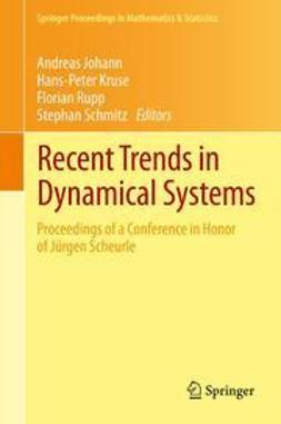 Johann, Andreas - Recent Trends in Dynamical Systems, e-bok