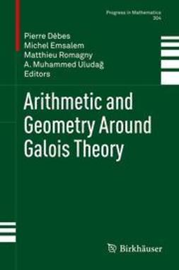 Dèbes, Pierre - Arithmetic and Geometry Around Galois Theory, ebook