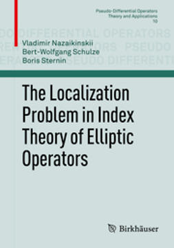 Nazaikinskii, Vladimir - The Localization Problem in Index Theory of Elliptic Operators, e-bok