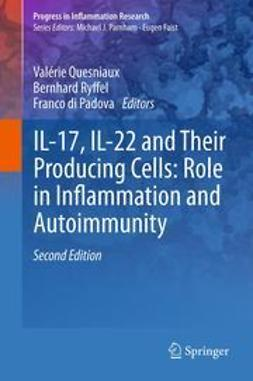 Quesniaux, Valérie - IL-17, IL-22 and Their Producing Cells: Role in Inflammation and Autoimmunity, e-kirja