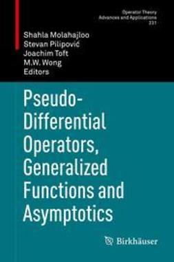Molahajloo, Shahla - Pseudo-Differential Operators, Generalized Functions and Asymptotics, ebook