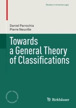 Parrochia, Daniel - Towards a General Theory of Classifications, ebook