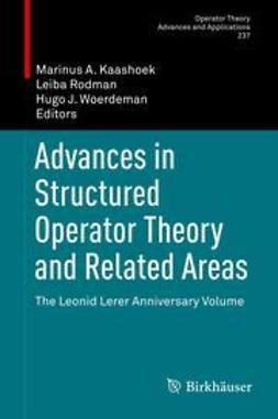 Kaashoek, Marinus A. - Advances in Structured Operator Theory and Related Areas, ebook