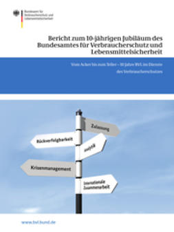Dombrowski, Saskia - Bericht zum 10-jährigen Jubiläum des Bundesamtes für Verbraucherschutz und Lebensmittelsicherheit, ebook