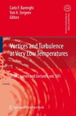 Barenghi, Carlo F. - Vortices and Turbulence at Very Low Temperatures, ebook