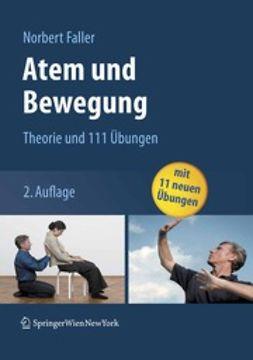Faller, Norbert - Atem und Bewegung, ebook