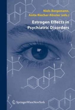 Bergemann, Niels - Estrogen Effects in Psychiatric Disorders, ebook