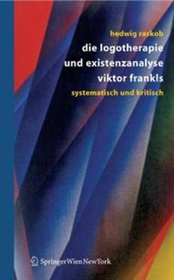Raskob, Hedwig - Die Logotherapie und Existenzanalyse Viktor Frankls, ebook