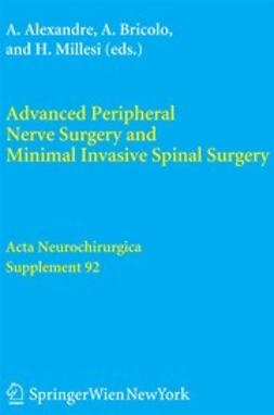 Alexandre, Alberto - Advanced Peripheral Nerve Surgery and Minimal Invasive Spinal Surgery, ebook