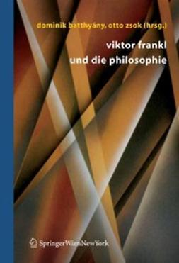Batthyány, Dominik - Viktor Frankl und die Philosophie, ebook