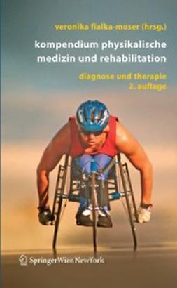 Fialka-Moser, Veronika - Kompendium der Physikalischen Medizin und Rehabilitation, ebook