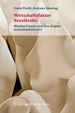 Feiertag, Andreas - Wirtschaftsfaktor Brustkrebs, ebook